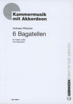 6 Bagatellen